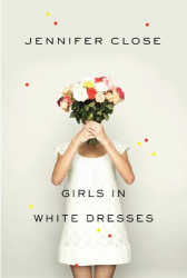 Jennifer Close: Girls in White Dresses