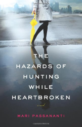 Mari Passananti: The Hazards of Hunting While Heartbroken