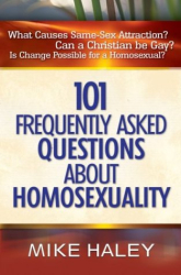 Mike Haley: 101 Frequently Asked Questions About Homosexuality