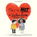 Carter Higgins: This Is Not a Valentine