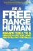 Marianne Cantwell: Be a Free Range Human: Escape the 9-5, Create a Life You Love and Still Pay the Bills