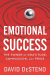 David DeSteno: Emotional Success: The Power of Gratitude, Compassion, and Pride