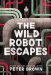 Peter Brown: The Wild Robot Escapes
