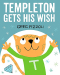 Greg Pizzoli: Templeton Gets His Wish