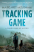 Margaret Mizushima: Tracking Game: A Timber Creek K-9 Mystery