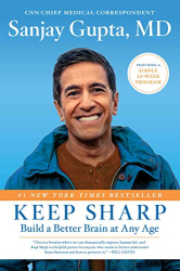 Sanjay Gupta, M.D.: Keep Sharp: Build a Better Brain at Any Age
