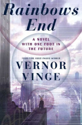 Vernor Vinge: Rainbows End: A Novel With One Foot In The Future