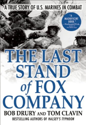 Robert Drury: The Last Stand of Fox Company: A True Story of U.S. Marines in Combat