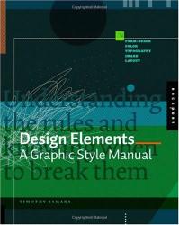 Timothy Samara: Design Elements: A Graphic Style Manual