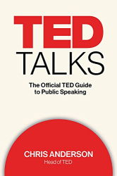 Chris Anderson: TED Talks: The Official TED Guide to Public Speaking