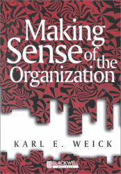 Karl E. Weick: Making Sense of the Organization