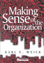 Karl E. Weick: Making Sense of the Organization