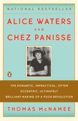 Thomas McNamee: Alice Waters and Chez Panisse