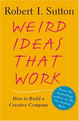 : Weird Ideas That Work: How to Build a Creative Company