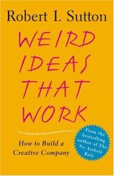 : Weird Ideas That Work: How to Build a Creative Company