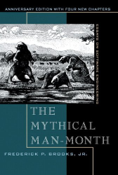 Frederick P. Brooks Jr.: The Mythical Man-Month: Essays on Software Engineering, Anniversary Edition (2nd Edition)