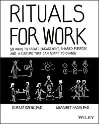 Kursat Ozenc: Rituals for Work: 50 Ways to Create Engagement, Shared Purpose, and a Culture of Bottom-Up Innovation
