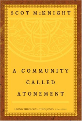 Scot McKnight: A Community Called Atonement (Living Theology)