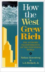 Rosenberg, Birdzell: How the West Grew Rich