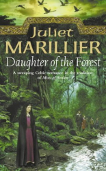 Juliet Marillier: Daughter of the Forest: Sevenwaters Trilogy