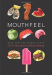Ole G. Mouritsen and Klavs Styrbaek: Mouthfeel: How Texture Makes Taste (Arts and Traditions of the Table: Perspectives on Culinary History)