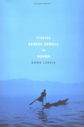 Emma Larkin: Finding George Orwell in Burma