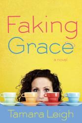 Tamara Leigh: Faking Grace