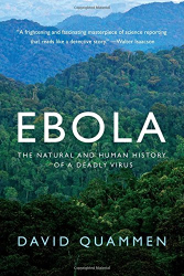 David Quammen: Ebola: The Natural and Human History of a Deadly Virus
