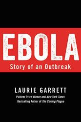 Laurie Garrett: Ebola: Story of an Outbreak