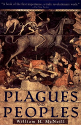 William H. McNeill: Plagues and Peoples