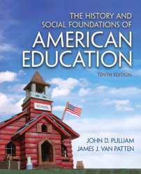John D. Pulliam: The History and Social Foundations of American Education (10th Edition)