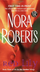 Nora  Roberts: Red Lily : In the Garden Trilogy (In the Garden (Paperback))
