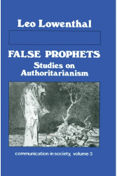 Leo Lowenthal: False Prophets, Studies on Authoritarianism (Communication in Society, Vol 3)