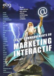 Martin Jaglin: Les 10³ commandements du Marketing Interactif