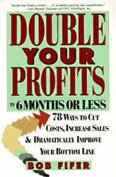 Bob Fifer: Double Your Profits