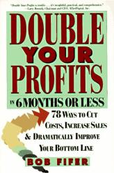 Bob Fifer: Double Your Profits