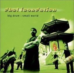 Dhol Foundation: Big Drum: Small World