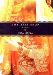 Rupa Bajwa: The Sari Shop: A Novel