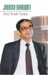 Jagdish N. Bhagwati: Free Trade Today