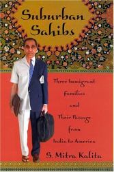 Mitra Kalita: Suburban Sahibs: Three Immigrant Families and Their Passage from India to America