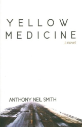 Anthony Neil Smith: Yellow Medicine