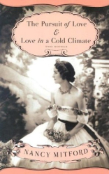 Nancy Mitford: The Pursuit of Love & Love in a Cold Climate: Two Novels