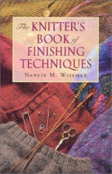 Nancie M. Wiseman: The Knitters Book of Finishing Techniques