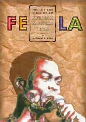 Michael Veal: Fela: Life and Times Of An African