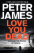 Peter James: Love You Dead (Roy Grace)