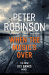 Peter Robinson: When the Music's Over: The 23rd DCI Banks Mystery