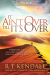 R.T. Kendall: It Ain't Over Till It's Over: Persevere for Answered Prayers and Miracles in Your Life