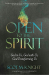 Scot McKnight: Open to the Spirit: God in Us, God with Us, God Transforming Us
