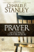 Charles F. Stanley: Prayer: The Ultimate Conversation