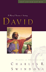 Swindoll, Charles R.: Great Lives: David: A Man of Passion and Destiny (Great Lives from God's Word)